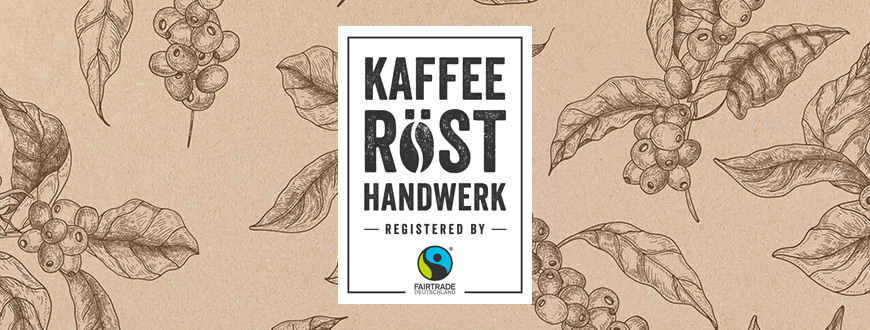 Kaffee-Röst-Handwerk – registered by Fairtrade Deutschland