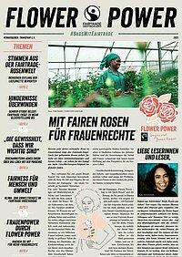 <p>Flower Power! Die Zeitung für faire Rosen und Geschlechtergerechtigkeit von TransFair e.V. Zum Bestellen und selbt Ausdrucken.</p>